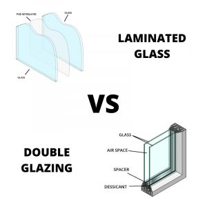 Laminated vs double glazing